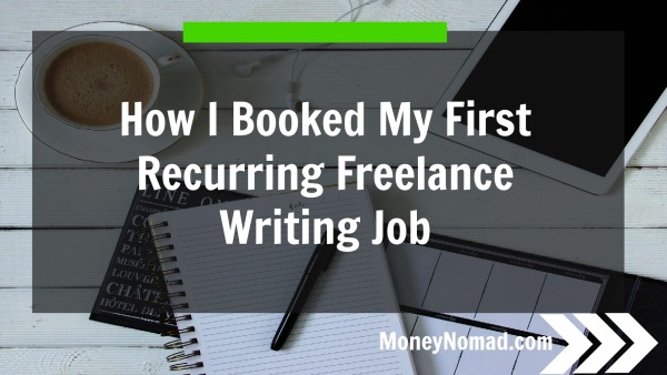 how i booked my first recurring lance writing job money nomad