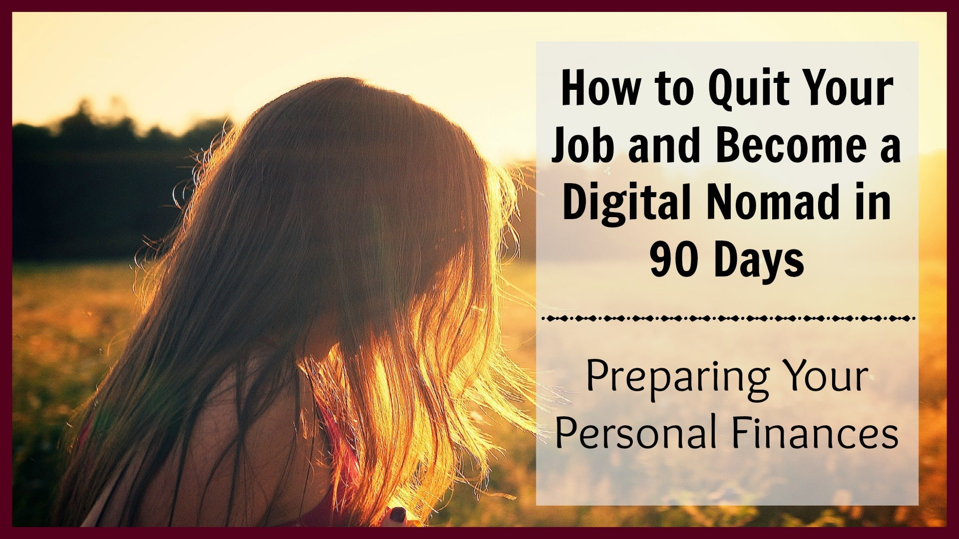 how to quit your job and become a digital nomad in 90 days week 2