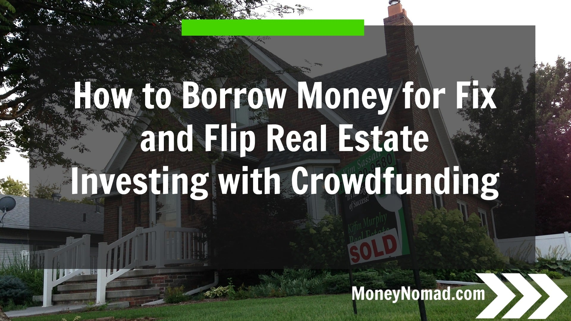 Crowdfunding Platforms How To Borrow Money For Fix And Flip Real Estate Investing