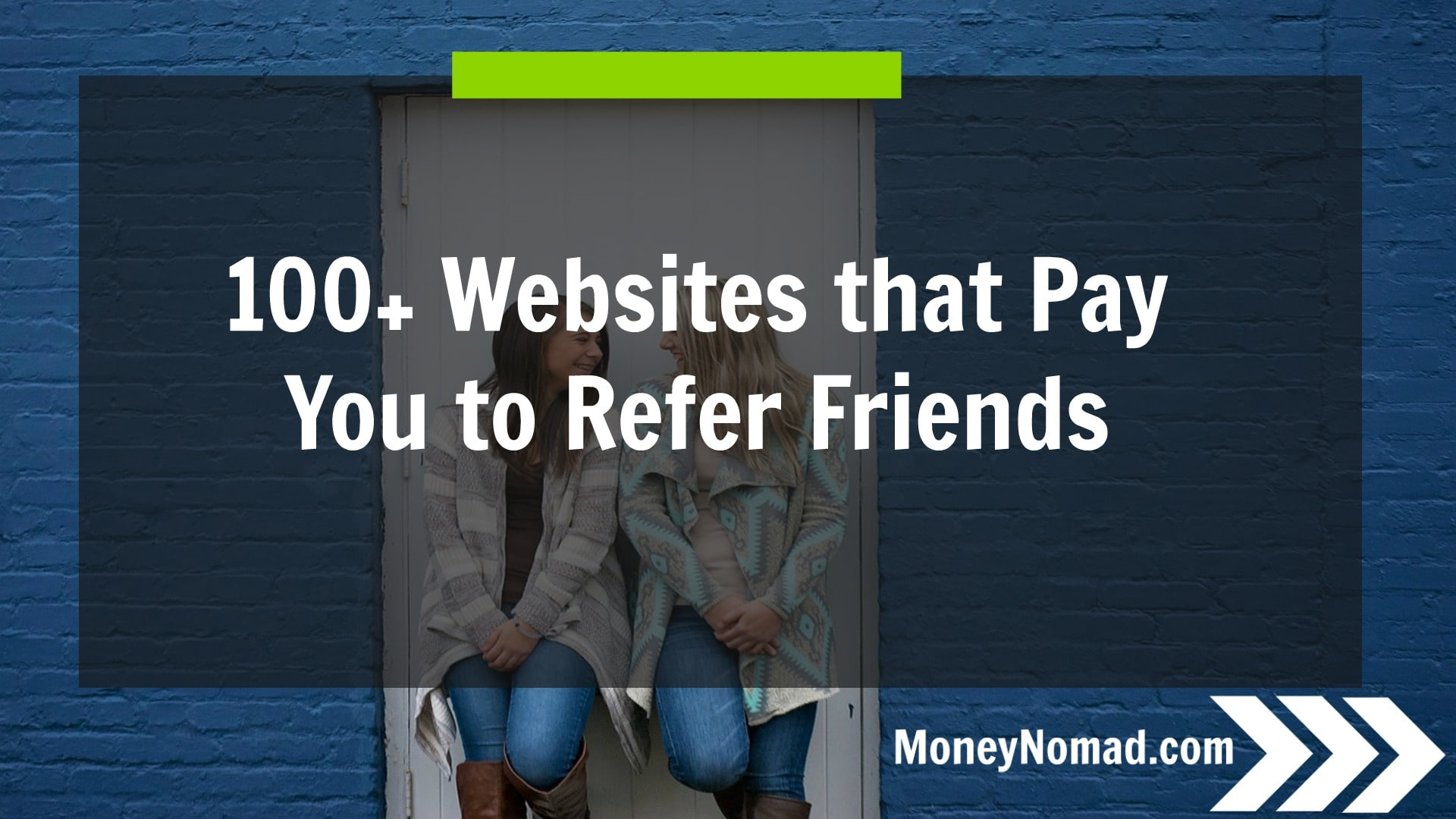 Over 100 Websites that Pay You to Refer Friends - Money Nomad